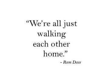 We're All Just Walking Each Other Home Printable File