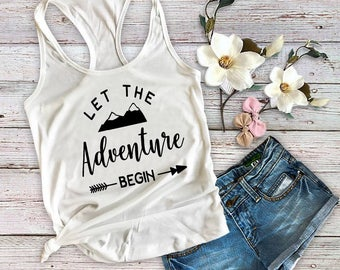 Let The Adventure Begin Shirt, Tank Top, Camping Shirt, Gift, Traveler Shirt, Cute Camping Shirt, Camping Life, Mom Life