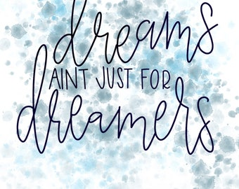 Dreams Aint Just for Dreamers Quote, Printable