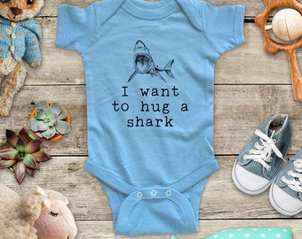I want to hug a shark - cute zoo animal funny Baby bodysuit or Toddler Shirt or Youth Shirt - cute birthday baby shower gift