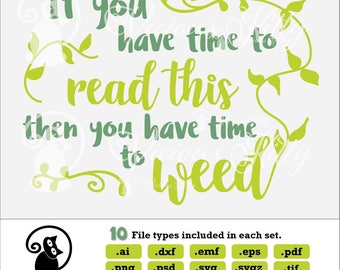 Garden sign svg, Time to Weed, garden saying, flowers svg, ai dxf emf eps pdf png psd svg svgz tif files for cricut, silhouette, brother