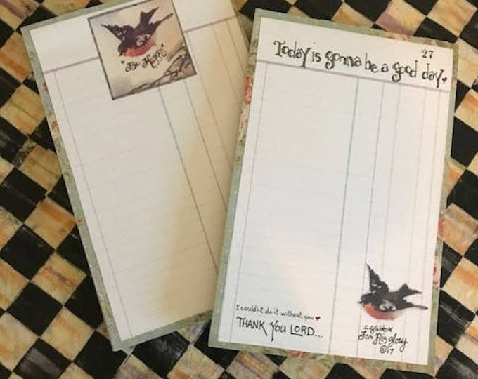 Today is gonna be a good day, Thank You Lord,Be Happy,Padded Stationery, For His Glory- Cindy Grubb, Calligraphy, Vintage Bird-FREE BOOKMARK