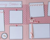 Premade 12x12 scrapbook pages - COMING SOON - BaBy GirL - Pregnancy layout - expecting a baby - pregnant - baby's first year - scrapbooking