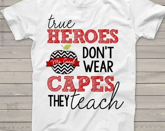 Teacher true heroes don't wear capes they teach personalized crew neck or vneck shirt  mscl-054