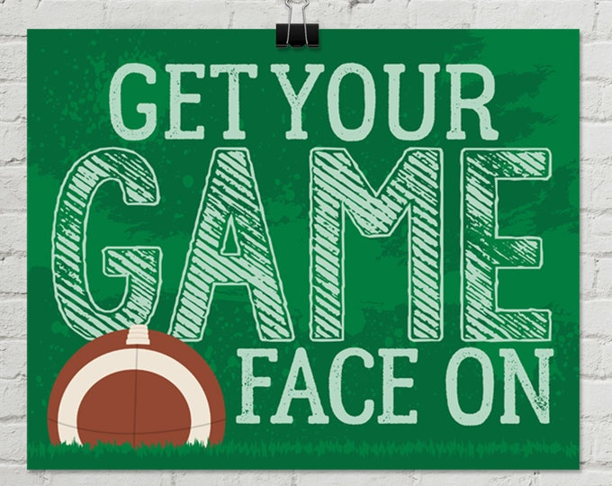 "Football - Get Your Game Face On 8"" x 10"" Signs - Football Party, Bowl Party, Football Decor 