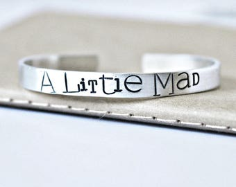 A Little Mad, funny jewelry, Alice in Wonderland quotes, gift, funny bracelet, cheshire cat, Psycho, horror, hand stamped, personalized