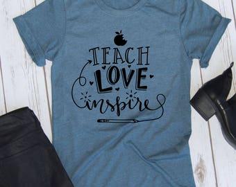 Teach, Love, Inspire // Teacher Tee // Inspire Shirt // Teach to Inspire // Love to Teach