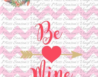 Be Mine SVG | Heart SVG | Valentines Day DXF, Eps, Png, Digital Cut | Instant Download |  Personal & Commercial Use | Stencil