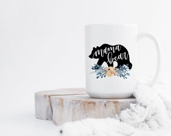 Mama Bear Mug - Coffee Mugs for Mom - Mothers Day Gift - No Fade Design - Fast Ship