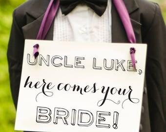 Uncle ___ Here Comes Your Bride Wedding Sign | Custom Name Banner for Flower Girl Ring Bearer | Handmade in USA | Nephew of Groom 1630 BW