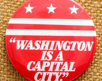 Washington is a Capital City Button Vintage DC Pin-Back Button Vtg Pinback Button Pin 7S
