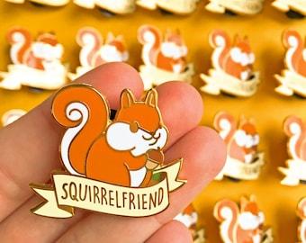 Squirrelfriend Hard Enamel Pin // kawaii, squirrel, chipmunk, funny, pun, animal, girlfriend, lapel, badge, brooch, gold