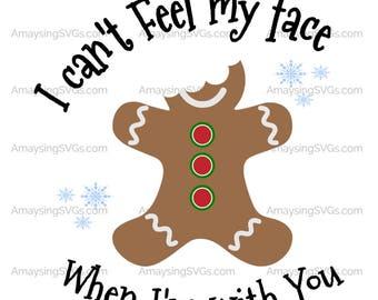 SVG - Cant feel my face - Christmas svg - Gingerbread svg - feel my face - gingerbread face - bite gingerbread - tshirt svg - card svg