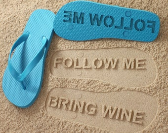 Custom BRING WINE Flip Flops - Personalized Follow Me Sand Imprint *check size chart before ordering*