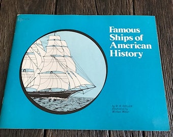 Famous Ships Of American History Book By M.B. Regan - American Ships Book - Vintage Illustrated Book About Ships