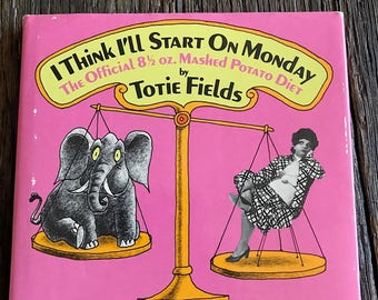 Vintage Joke Book - I Think I'll Start Monday Book - Rare Vintage Joke Book By Totie Fields - 1972 Illustrated Comedy Book - Funny Diet Book