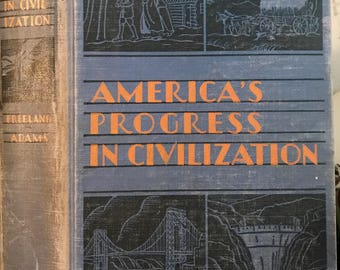 America's Progress in Civilization, The New Frontier Social Science Series by George Earl Freeland & James Truslow Adams, Chas. Scribner1940