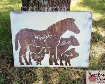 Custom Rustic Style Aged Farm Animal Sign - Horse Cow Chicken Pig - Neigh Moo Oink Cluck - Choose your Colors