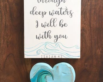 When you go through deep waters, I will be with you. | Isaiah 43 | Encouraging wood sign | Scripture Sign | custom wood sign | painted sign