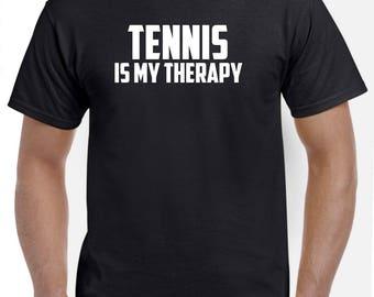 Tennis Shirt-Tennis is My Therapy Tennis Gift T Shirt Men Women