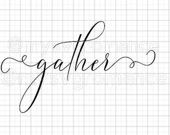 Gather - SVG - Cricut - Silhouette - Vector - Cutting Machines
