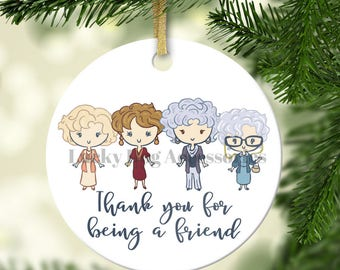 Thank You For Being A Friend Ornament, Ceramic Ornament, Christmas, Golden Girls, Friendship Ornament, Porcelain Ornament, Best Friends Gift