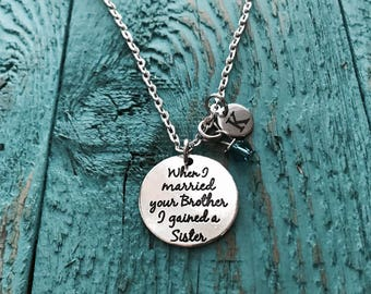 SALE, When I married, your brother I, gained a sister, Silver Necklace ,Sister In Law, Sister In Law Gift, Sister in Law Necklace, Charm