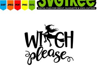 Witch Please Witch SVG Witch Hat Halloween Tshirt Halloween SVG Cricut Files Silhouette Files Digital Files Scan n Cut Files Tshirt Design