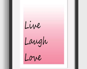 Live Laugh Love Printable Wall Art Digital File for Instant Download Print 8x10 & 16x20jpg Pink Ombre Background Home or Office Print No. 01