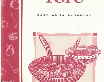 Cooking with TOFU by Mary Anna DuSablon from 1981  ~~ FREE Shipping in the USA!