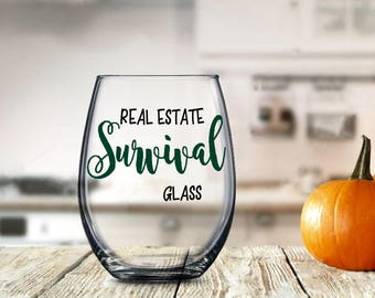 Funny Real Estate Gift, Real Estate Survival Glass, Funny Agent Mortgage Appraiser Glass, Birthday Anniversary Present for Home House