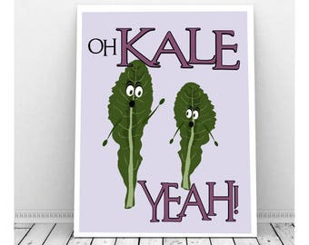 Oh Kale Yeah, Funny Pun Art, Instant Download, Printable Art, Funny Kitchen Art, Funny Art, Vegetable Art, Funny Prints, Office Office Decor