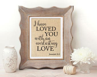 Jeremiah 31:3 | I Have Loved You with an Everlasting Love | Jeremiah 31 3 Sign | Scripture Wall Art | Scripture Print | Bible Verse Prints