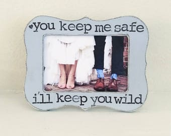 Personalized boyfriend Christmas gift You keep me safe, I'll keep you wild picture frame
