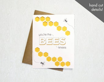You're the Bees Knees- Hand Cut Greeting Card for Any Occasion (valentines day)