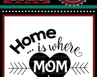 Home is Where Mom is | Cutting File & Printable | svg | eps | dxf | png | HTV | Home Decor | Mother | Christmas | No Place Like Home
