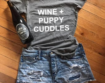 Puppy + Wine Tee or Tank / dog mom gift / wine tank / gifts for her / furmom / animal lover / puppy shirt / wine shirt / puppy cuddles
