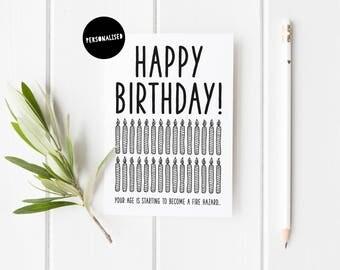 Funny Birthday Card, Candles Birthday Card, Personalised Birthday Card, Milestone Birthday Card, Fire Hazard Birthday Card, Custom Age Card