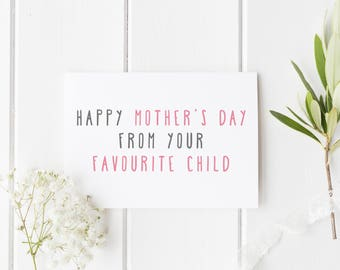Happy Mother's Day From Your Favourite Child, Funny Mother's Day Card, Favourite Child Card, Mother's Day, Card For Mum, Handmade Card Mom