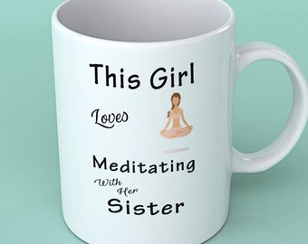 Gift for yoga lovers -This girl loves meditating with her Sister