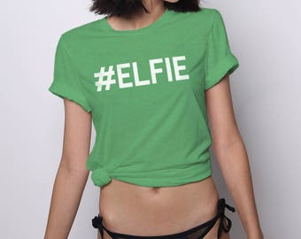 Elf Shirt, Funny Christmas Shirts, Elfie Selfie, Ugly Sweater Party, Ugly Christmas Sweater, Christmas Gifts, Tacky Sweater Party