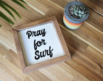 Pray for Surf sign-Hippie Surf Decor-Beachy Bohemian-Boho Decor-Surf Life-Surf Art-Salty Life-70s inspired decor-Pray for Waves-Locals Only