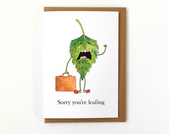 Sorry You're Leafing - Funny Leaving Greetings Card - New Job - Sorry You're Leaving - Travelling - Humour
