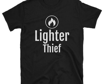 Lighter Thief Short-Sleeve T-Shirt Black w/ White Letters Novelty Print On Demand