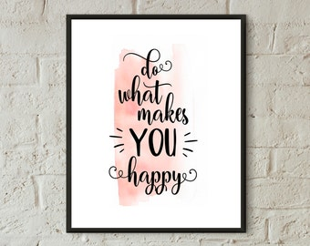 digital prints wall art do what makes you happy inspirational quotes teen room art poster dorm decor typography print download printable art