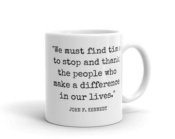 We must find time to stop and thank the people who make a difference in our lives Coffee Mug, Thank you present, Teacher Appreciation gift