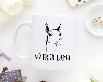 No Problama Funny Coffee Mug, No Prob-lama, Lama Mug, No Problem Mug, Llama Mug, Llama Coffee Mug, Llama Gifts, Alpaca Mug, Funny Gifts