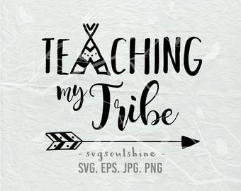 Teaching my tribe SVG File Silhouette Cut File Cricut Clipart Print Vinyl wall decor sticker shirt design svg