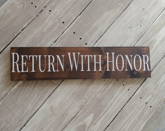 Return With Honor, Wood Sign, Wall Sign, Above Door Sign, Home Decor, Wood Wall Art, Wood Wall Decor, Housewarming Gift, Wall Decor
