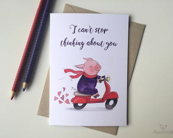 I can't stop thinking about you. I miss you card with a pig and moped by Piggydoodle.